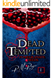 Dead Tempted: Book 1: Pomegranate Seeds