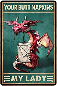 Funny Bathroom Toilet Paper Towel Quote Metal Tin Sign Wall Decor - Your Butt Napkins My Lord - Vintage Dragon Tin Sign for Home Office Classroom Bathroom Decor Best Farmhouse Decor Gift 8x12 Inch