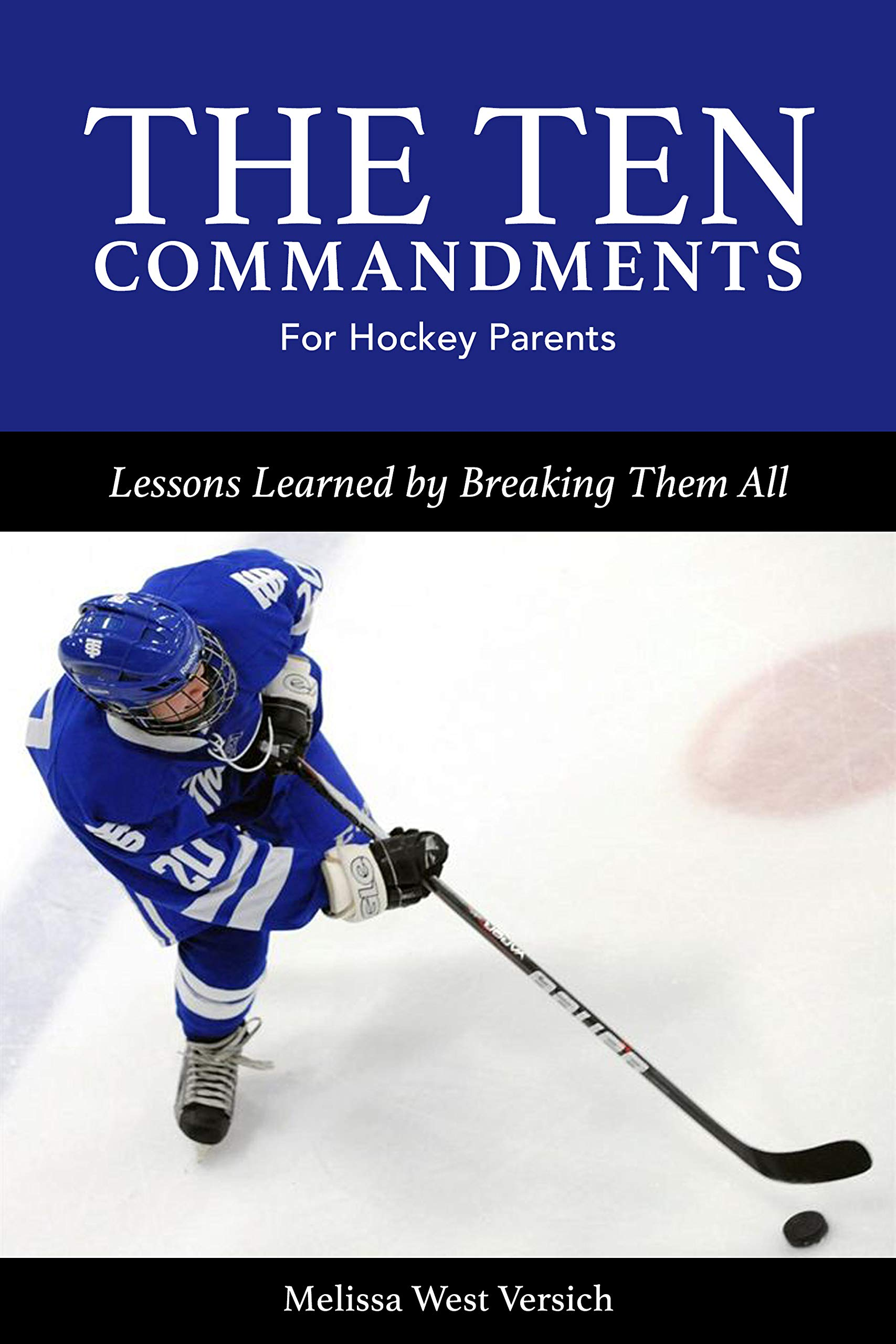 The Ten Commandments for Hockey Parents: Lessons Learned by Breaking Them All (English Edition)
