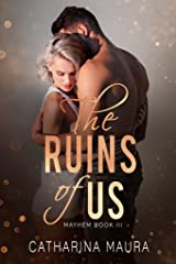 The Ruins Of Us (Mayhem Book 3) Kindle Edition