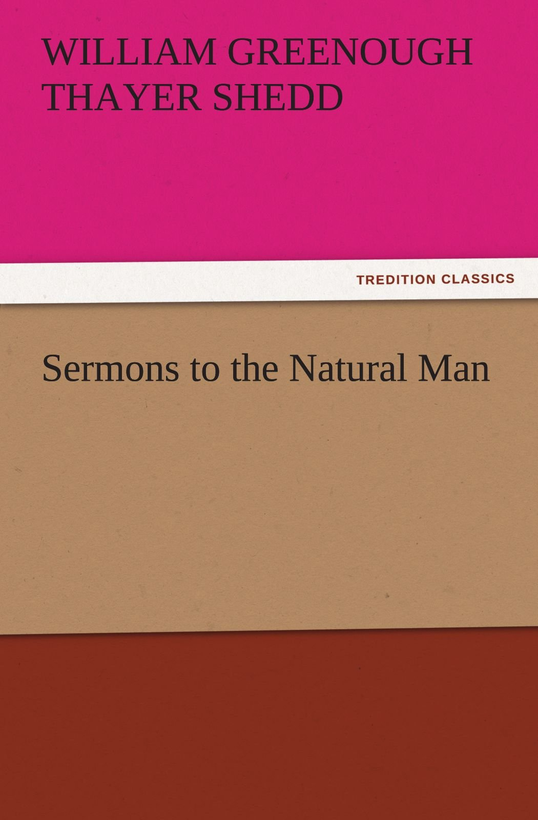 Read Online Sermons to the Natural Man (TREDITION CLASSICS) pdf