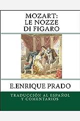 Mozart: Le Nozze di Figaro: Traduccion al Espanol y Comentarios (Opera en Espanol) (Spanish Edition) Kindle Edition