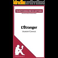L'Étranger d'Albert Camus: Questionnaire de lecture (French Edition)
