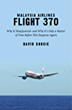 Malaysia Airlines Flight 370: Why It Disappeared—and Why It's Only a Matter of Time Before This Happens Again