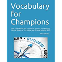 Vocabulary for Champions: Over 2,000 Words and Activities to Improve Your Reading, Writing, Speaking, Test-taking, and…