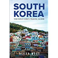 South Korea: The Solo Girl's Travel Guide