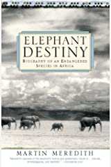 Elephant Destiny: Biography Of An Endangered Species In Africa Kindle Edition