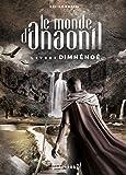 Le monde d'Anaonil, Tome 3 : DimHénoé