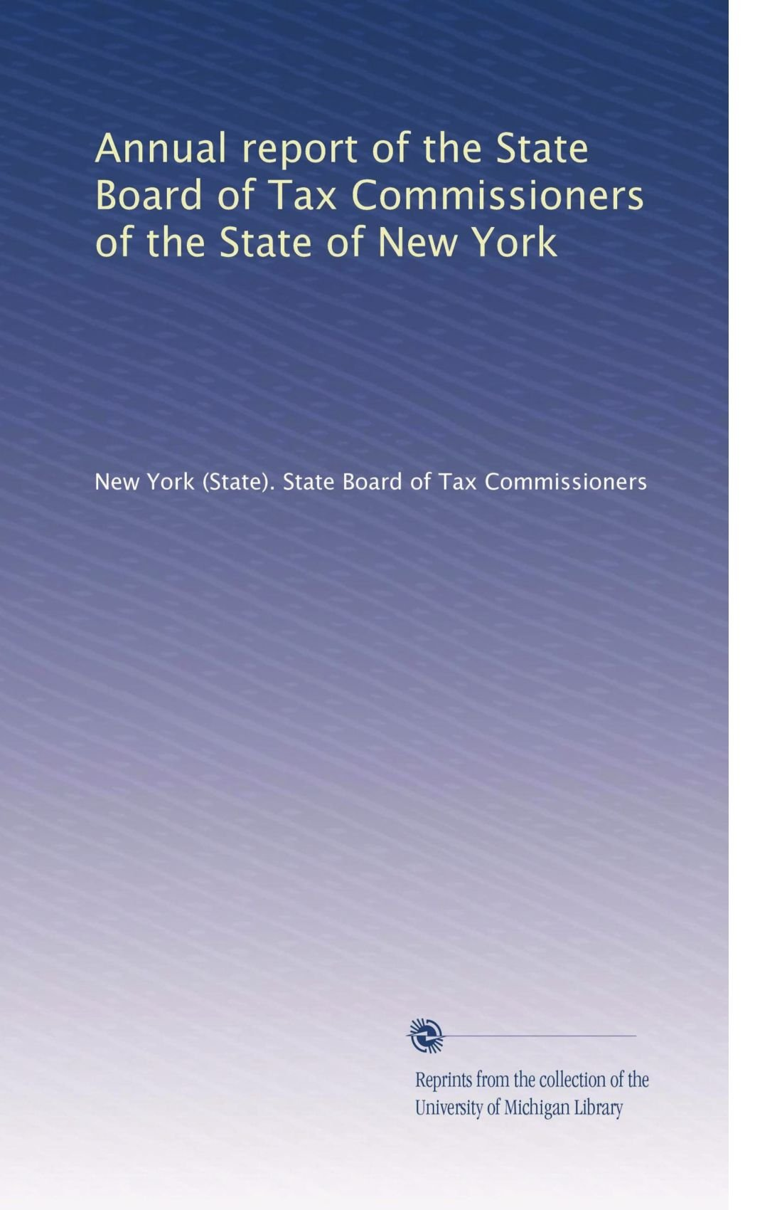 Annual report of the State Board of Tax Commissioners of the State of New York (Volume 4) pdf