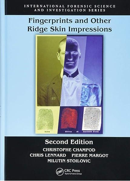 Amazon Com Fingerprints And Other Ridge Skin Impressions International Forensic Science And Investigation 9781498728935 Champod Christophe Lennard Chris J Margot Pierre Stoilovic Milutin Books