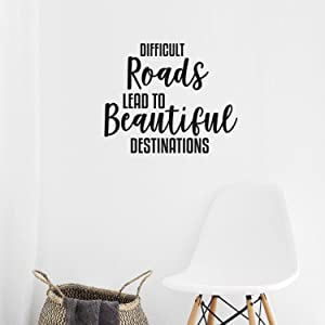 """Difficult Roads Lead to Beautiful Destinations - Inspirational Quotes Wall Decals - 17"""" x 20"""" - Bedroom Living Room Decor Vinyl Wall Decals - Motivational Quote Wall Decal"""