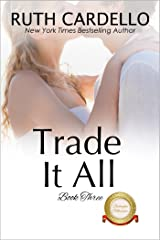 Trade It All (The Barrington Billionaires Book 3) Kindle Edition