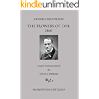 Charles Baudelaire: The Flowers of Evil 1868: A New Translation by John E. Tidball (English Edition)