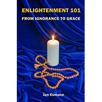 Enlightenment 101: From Ignorance to Grace