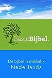 BasicBijbel - de bijbel in makkelijk Nederlands