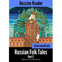Russian Reader: Intermediate. Russian Folk Tales Part 2, annotated (Russian Edition)
