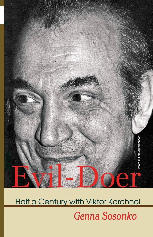 Evil-Doer: Half a Century with Viktor Korchnoi ebook