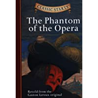 Classic Starts: The Phantom of the Opera: Retold from the Gaston Leroux Original
