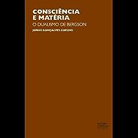 Consciência e matéria: o dualismo de Bergson