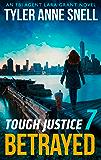 Tough Justice: Betrayed (Part 7 Of 8) (Tough Justice, Book 7)