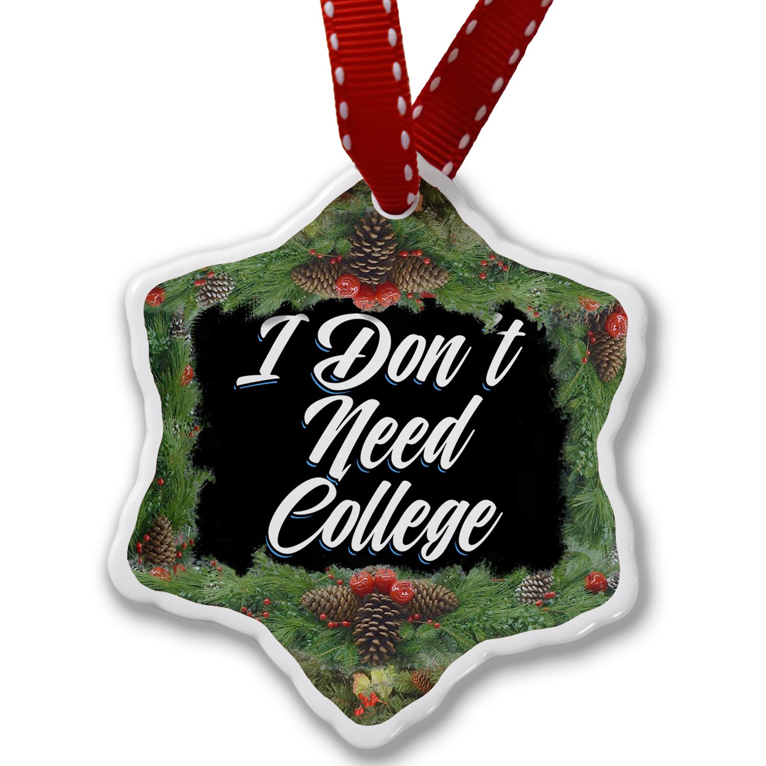 Christmas Ornament Classic design I Don't Need College - Neonblond by NEONBLOND (Image #1)