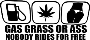 """Diamond Graphics Gas Grass Or Ass Nobody Rides for Free (8-1/2"""" x 4"""") Die Cut Decal Bumper Sticker for Windows, Cars, Trucks, Laptops, Etc."""