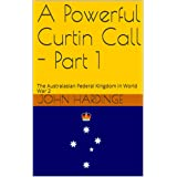 A Powerful Curtin Call - Part 1(Revised): The Australasian Federal Kingdom in World War 2 (Part 1 of 2)