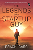 The Legends of a Startup Guy