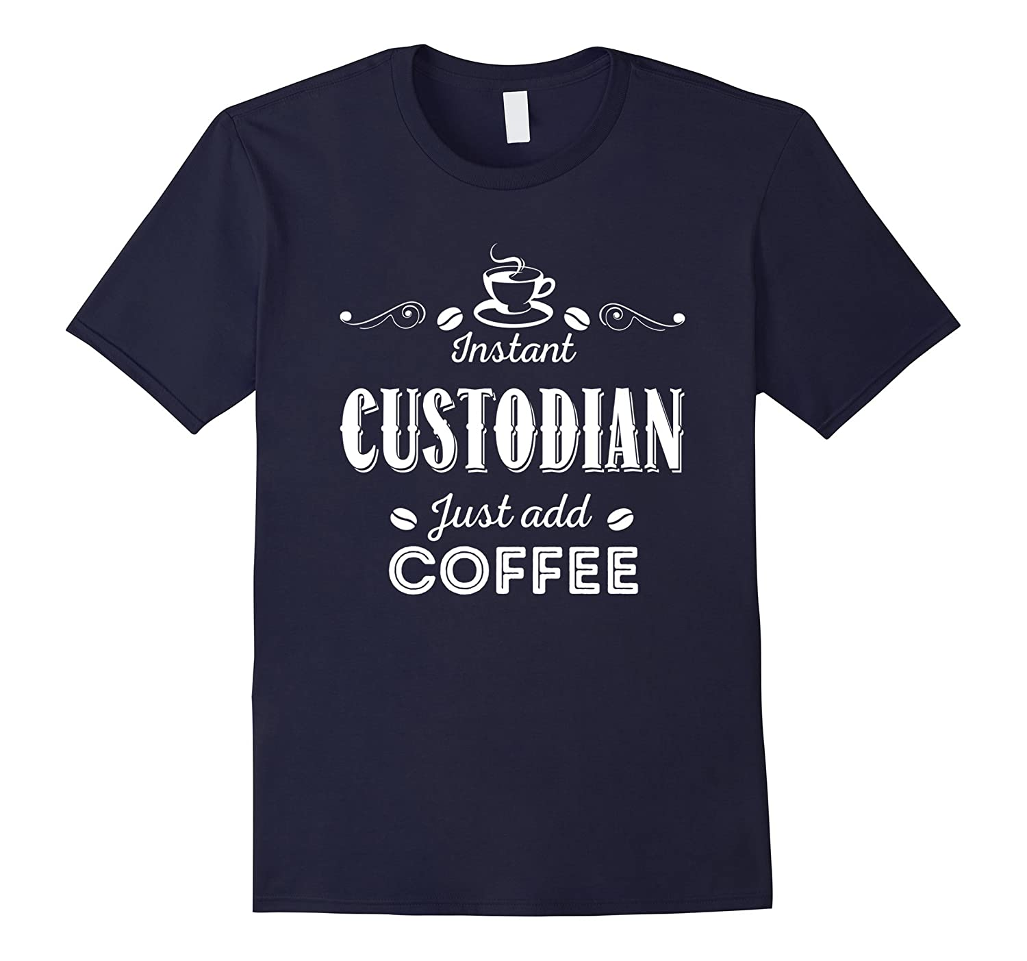 Instant Custodian Just Add Coffee T-shirt-TD