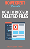 How To Recover Deleted Files - Your Step-By-Step Guide To Recovering Deleted Files