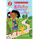 Katie Fry, Private Eye #1: The Lost Kitten (Scholastic Reader, Level 2)