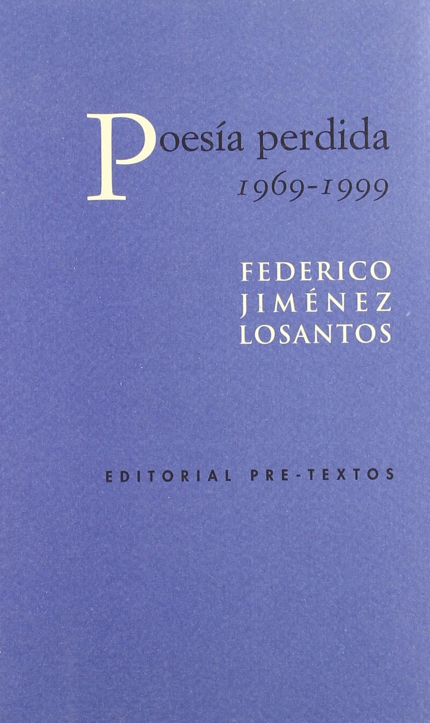 Poesía perdida (1969-1999): Amazon.es: Jiménez Losantos, Federico: Libros