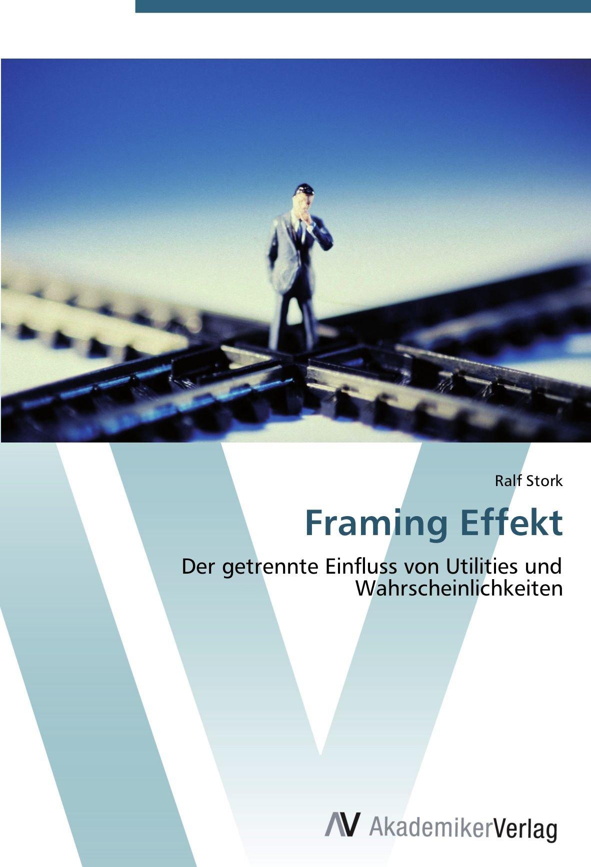 Framing Effekt: Der getrennte Einfluss von Utilities und ...