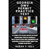 GEORGIA DMV PERMIT PRACTICE TEST: A COMPLETE STUDY BOOK OF ROAD SIGNS AND TRAFFIC SIGNALS WITH QUESTIONS AND ANSWERS FOR…