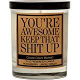 Cedar Crate Market You're Awesome Keep That S Up, Kraft Label Scented Soy Candle, Funny and Sassy Decorative Candles, Huckleb