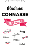 Madame Connasse se lâche ! (Hors collection)