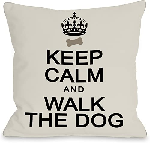 One Bella Casa Keep Calm and Walk The Dog Throw Pillow, 18 by 18-Inch