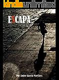 ESCAPA: A veces hay que adentrarse en lo prohibido para descubrir la verdad.