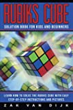 Rubiks Cube Solution Book for Kids and Beginners: Learn How to Solve the Rubiks Cube with Easy Step-by-Step Instructions…