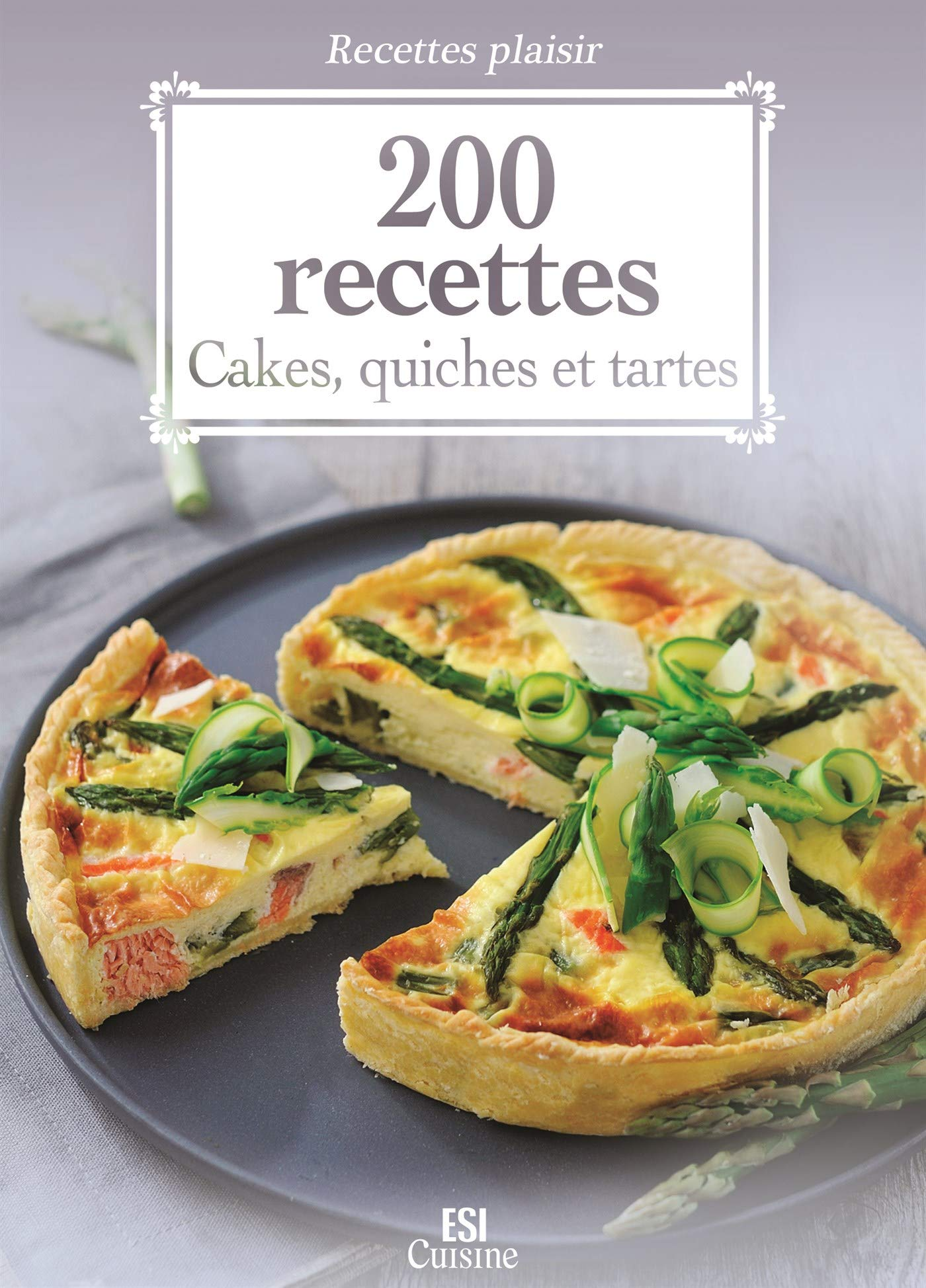 Amazon.fr - 200 Recettes - Cakes, Quiches et Tartes - Ait-Ali Sylvie -  Livres