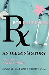 Amazon com: My Life as an OB-GYN: A Look Behind the Scenes eBook