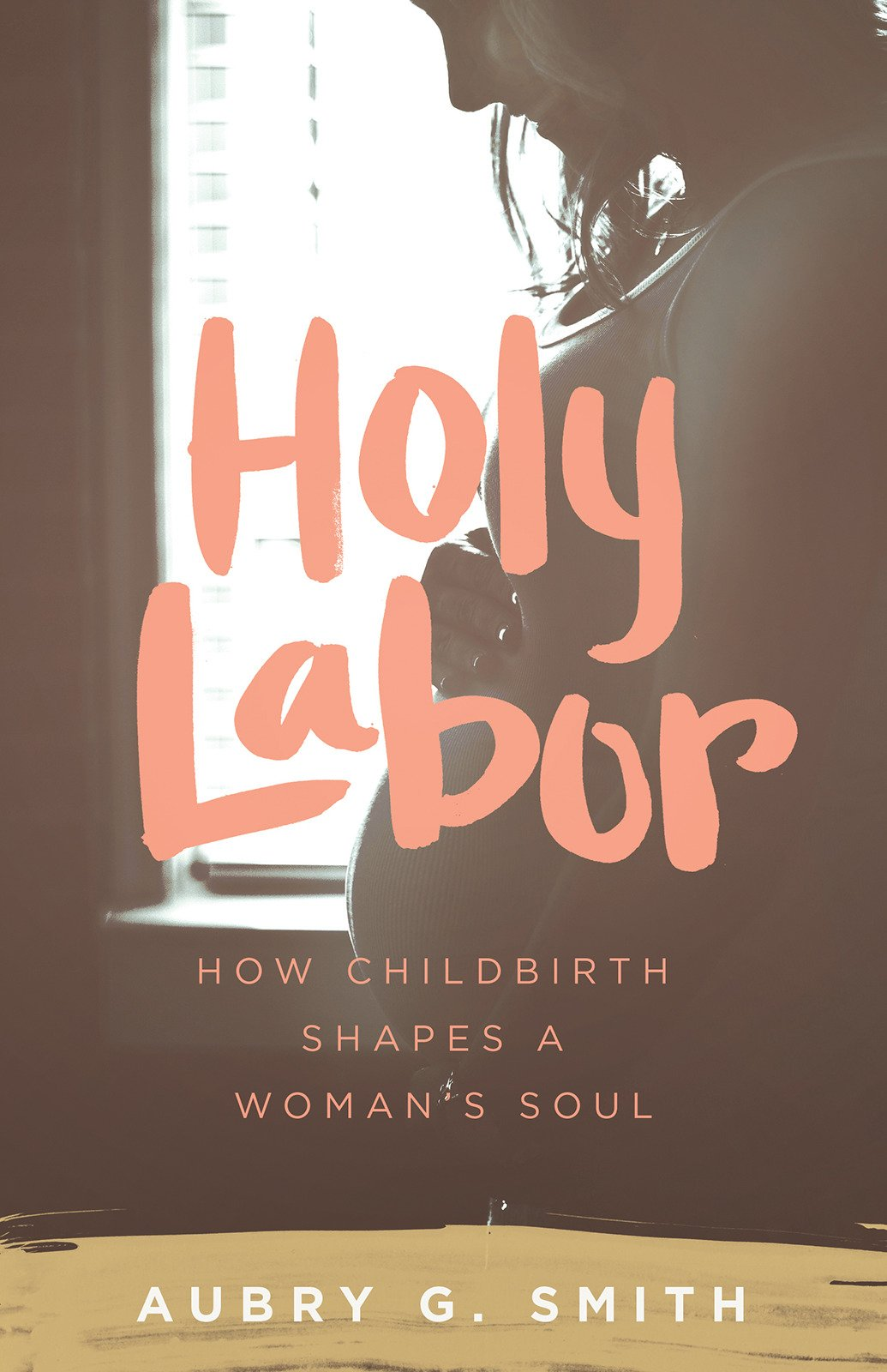 holy labor how childbirth shapes a womans soul