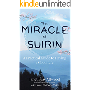The Miracle of Suirin: A Practical Guide to Having a Good Life
