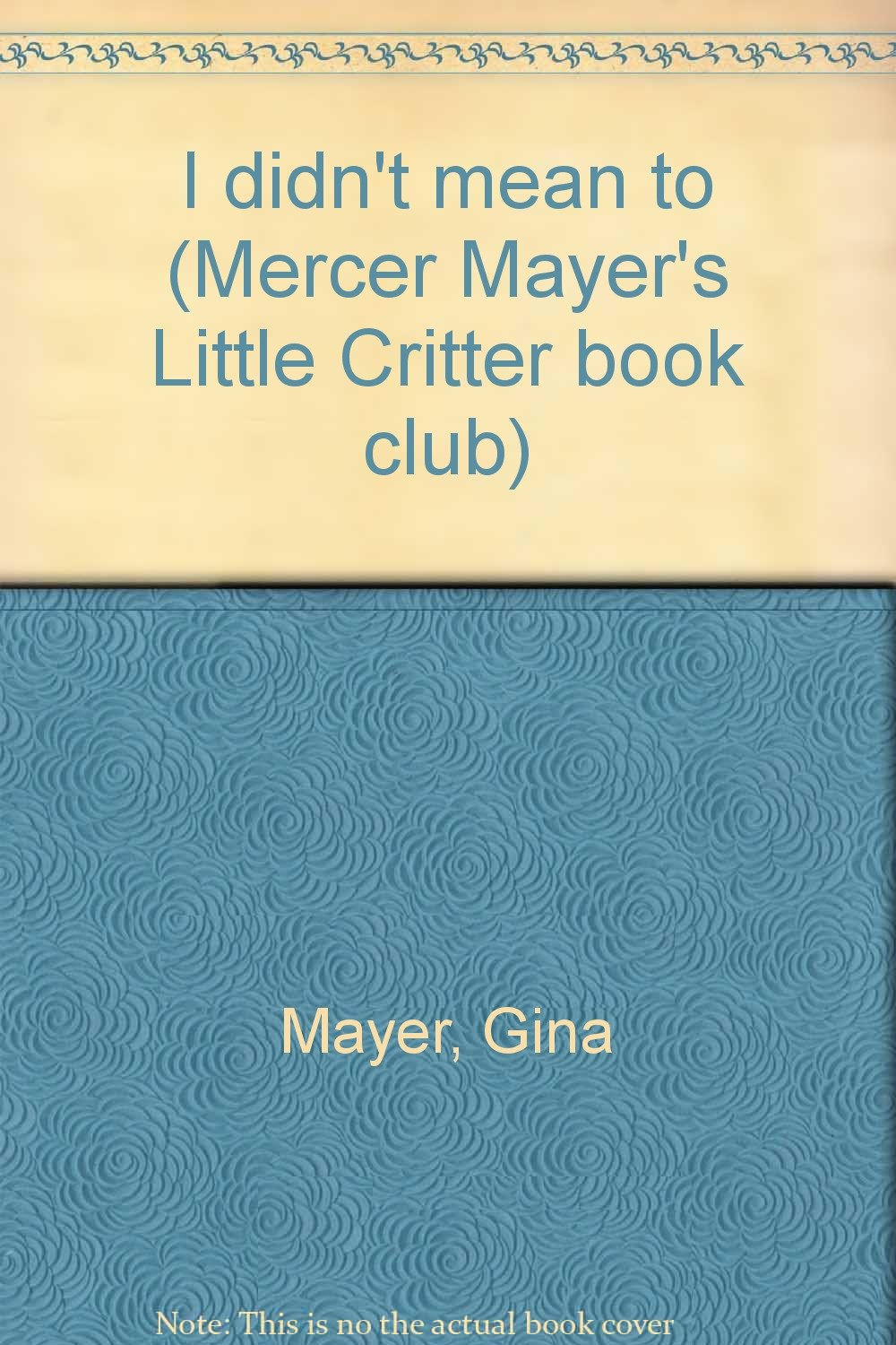I didn't mean to, Mayer, Gina & Mayer, Mercer
