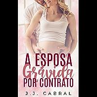 A Esposa Grávida por Contrato: Livro único