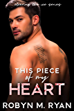 This Piece of My Heart (Clearing the Ice, the complete series Book 1)