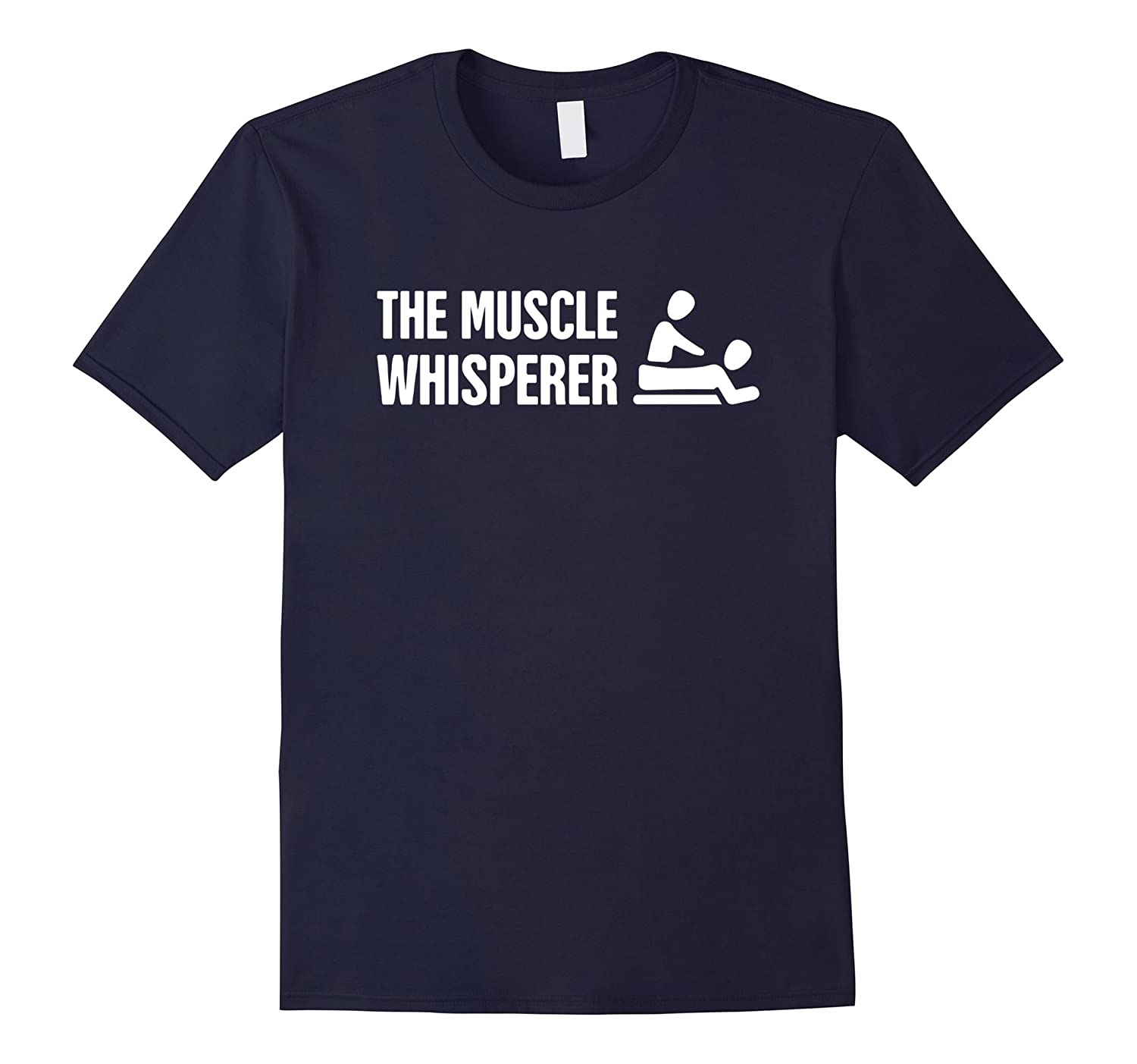 The Muscle Whisperer | Funny Massage Therapist T-Shirt-FL