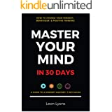Change Mindset, Behaviour & Positive Thinking: Master Your Mind in 30 Days:: For Kids, Children, Teenagers, Adults & Professi