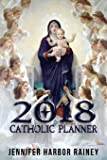 2018 Catholic Planner: Great Gift for Christmas or New Year's