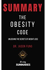 Summary: The Obesity Code: Unlocking the Secrets of Weight Loss by Jason Fung Kindle Edition